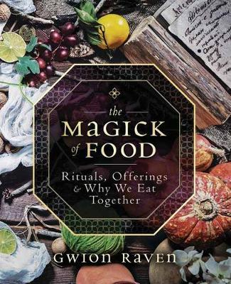 The Magick of Food by Gwion Raven