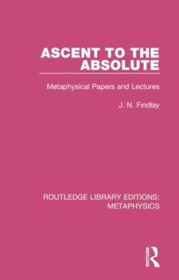 Ascent to the Absolute by John Niemeyer Findlay