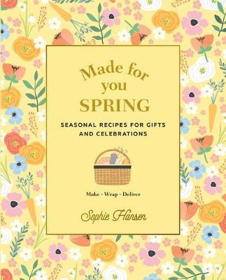 Made for You: Spring by Sophie Hansen