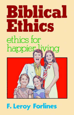 Biblical Ethics by LeRoy Forlines image