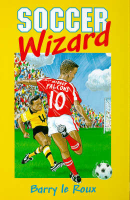 Soccer Wizard by Barry Le Roux