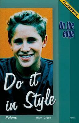 On the edge: Playscripts for Level B Set 2 - Do it in Style by Mary Green