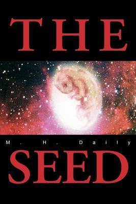 The Seed by M H Daily
