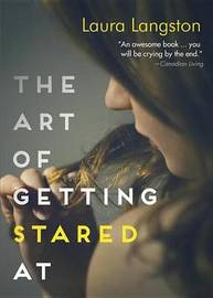 The Art Of Getting Stared At by Nikki Loftin