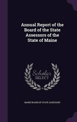 Annual Report of the Board of the State Assessors of the State of Maine image