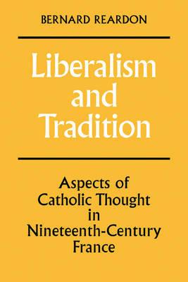 Liberalism and Tradition by Bernard M.G. Reardon image