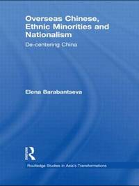 Overseas Chinese, Ethnic Minorities and Nationalism by Elena Barabantseva image