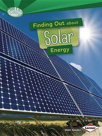 Finding Out About Solar Energy by Matt Doeden