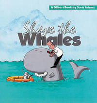 Shave the Whales by Scott Adams