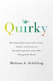 Quirky by Melissa A. Schilling