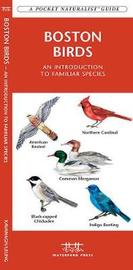 Boston Birds: An Introduction to Familiar Species by Senior Consultant James Kavanagh (Senior Consultant, Oxera Oxera Oxera)