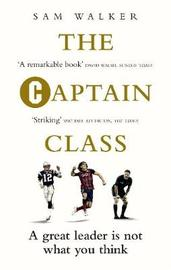 The Captain Class by Sam Walker