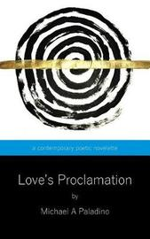 Love's Proclamation by Michael a Paladino image