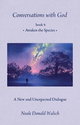 Conversations with God, Book 4 by Neale Donald Walsch image