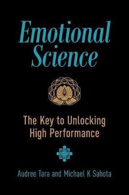 Emotional Science by Michael K Sahota
