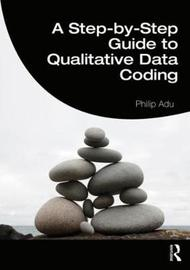 A Step-by-Step Guide to Qualitative Data Coding by Philip Adu