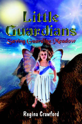 Little Guardians: Saving Guardian Meadow by Regina Crawford image