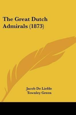The Great Dutch Admirals (1873) by Jacob de Liefde image