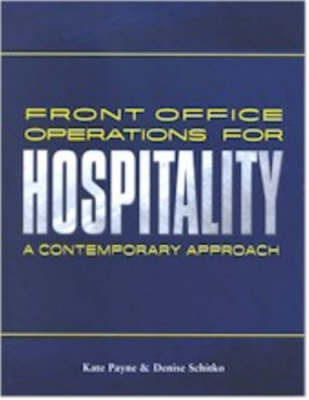 Front Office Operations for Hospitality: A Contemporary Approach by Kate Payne