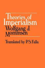 Theories of Imperialism by Wolfgang J. Mommsen