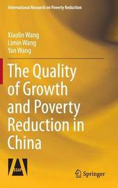 The Quality of Growth and Poverty Reduction in China by Xiaolin Wang