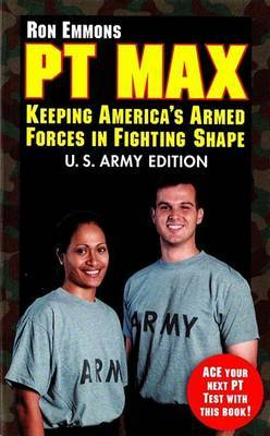 PT Max: Keeping America's Armed Forces in Fighting Shape by Ron Emmons image