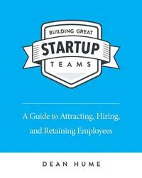 Building Great Startup Teams by Dean Hume