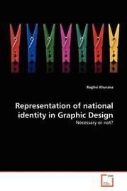 Representation of National Identity in Graphic Design by Raghvi Khurana