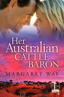 Her Australian Cattle Baron by Margaret Way image