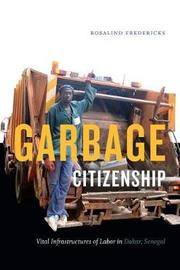 Garbage Citizenship by Rosalind Fredericks