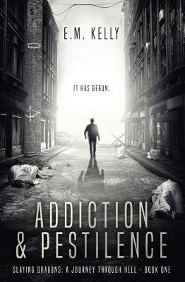Addiction & Pestilence by E.M. Kelly image