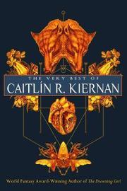 The Very Best of Caitlin R. Kiernan by Caitlin R Kiernan