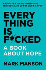 Everything Is F*cked by Mark Manson image
