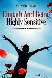 Empath And Being Highly Sensitive by Camille Davis