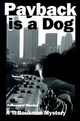 Payback is a Dog by J. Bernard Nicolas