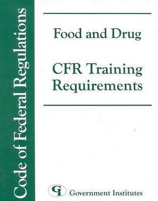 Food and Drug CFR Training Requirements by Government Institutes Research Group