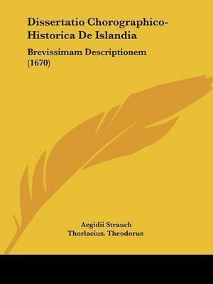 Dissertatio Chorographico-Historica De Islandia: Brevissimam Descriptionem (1670) by Aegidii Strauch