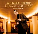 Alexandre Tharaud: Le Boeuf sur le toit - Swinging Paris by Alexandre Tharaud