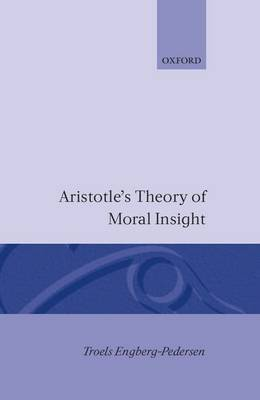 Aristotle's theory of moral insight by Troels Engberg-Pedersen image