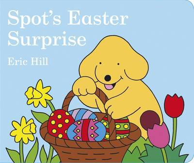Spot's Easter Surprise by Eric Hill image