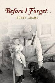 Before I Forget by Bobby Adams