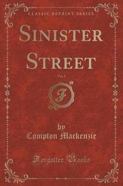 Sinister Street, Vol. 2 (Classic Reprint) by Compton Mackenzie