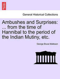 Ambushes and Surprises by George Bruce Malleson