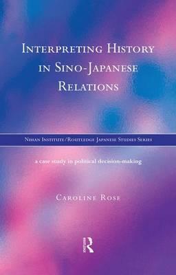Interpreting History in Sino-Japanese Relations by Caroline Rose