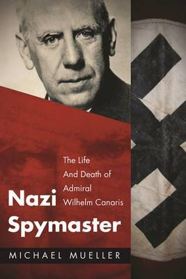 Nazi Spymaster by Michael Mueller