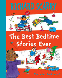 The Best Bedtime Stories Ever by Richard Scarry image