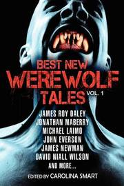 Best New Werewolf Tales (Vol.1) by James Roy Daley