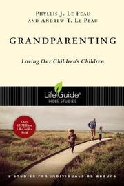Grandparenting by Phyllis J Le Peau