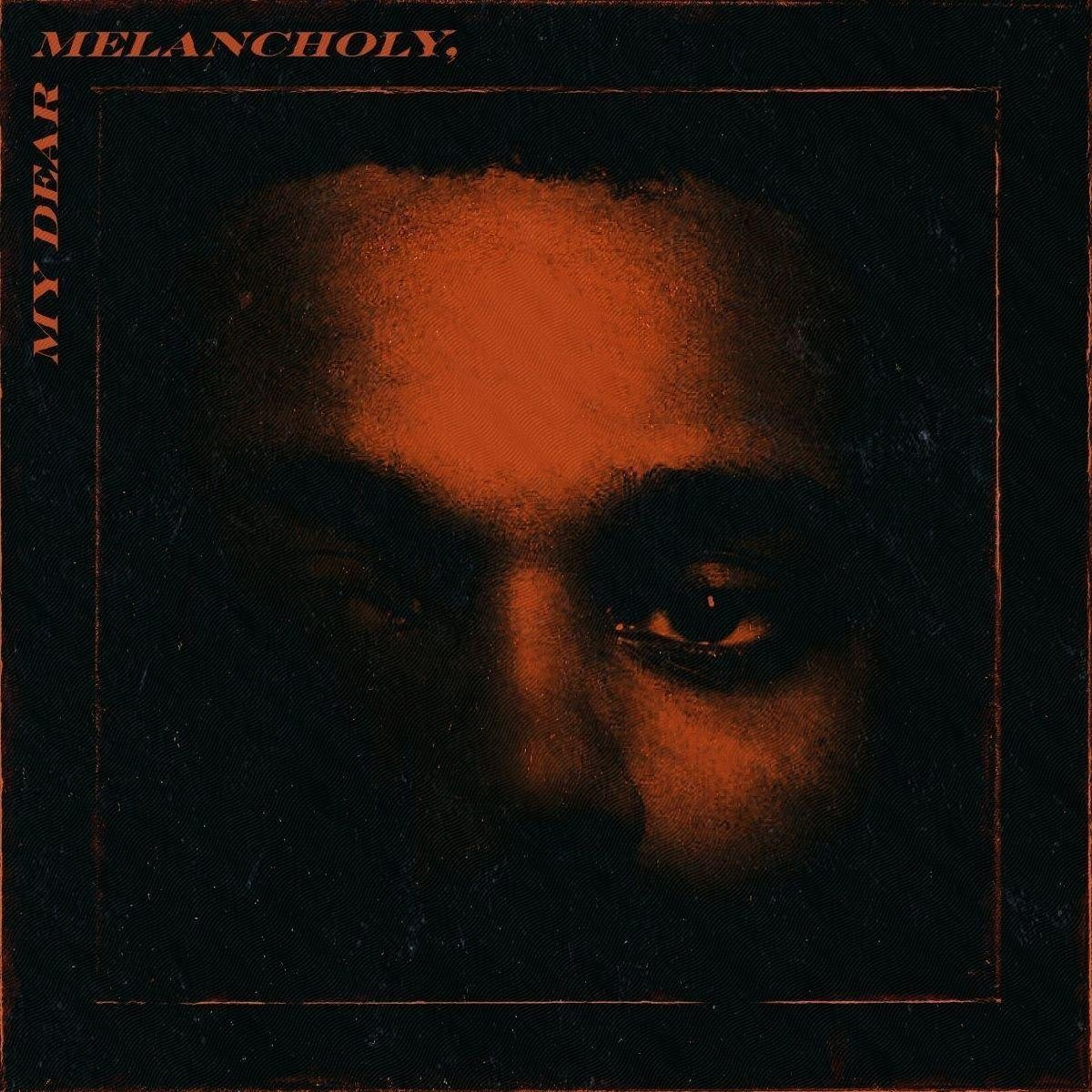 My Dear Melancholy by The Weeknd image