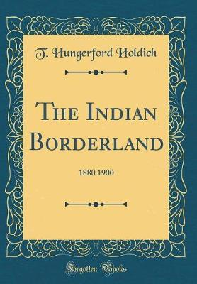 The Indian Borderland by T Hungerford Holdich image